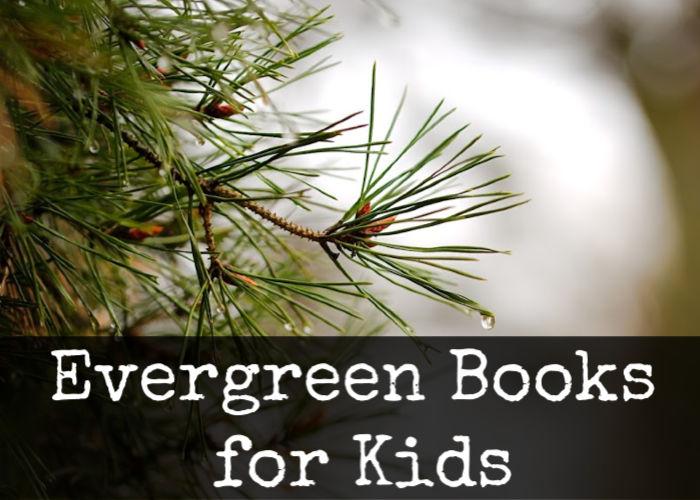 Evergreen Books for Kids #NatureStudy #NatureBookClub #Booklist